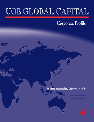 UOB Global Capital Corporate Profile - Building Partnership, Cultivating Value